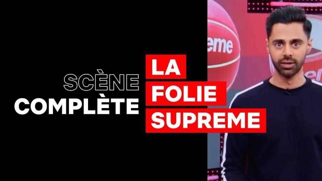 LA FOLIE SUPREME | Patriot Act With Hasan Minhaj