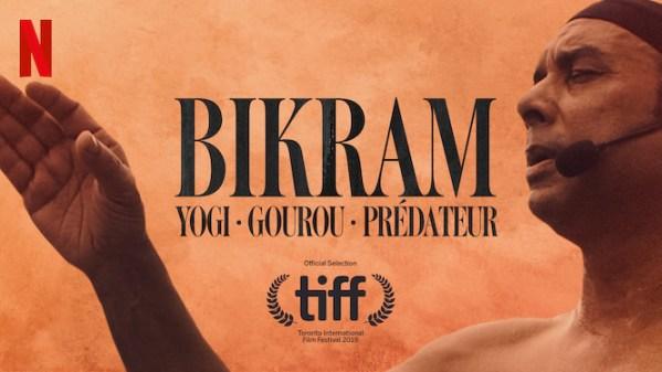 Bikram : Yogi, gourou, prédateur