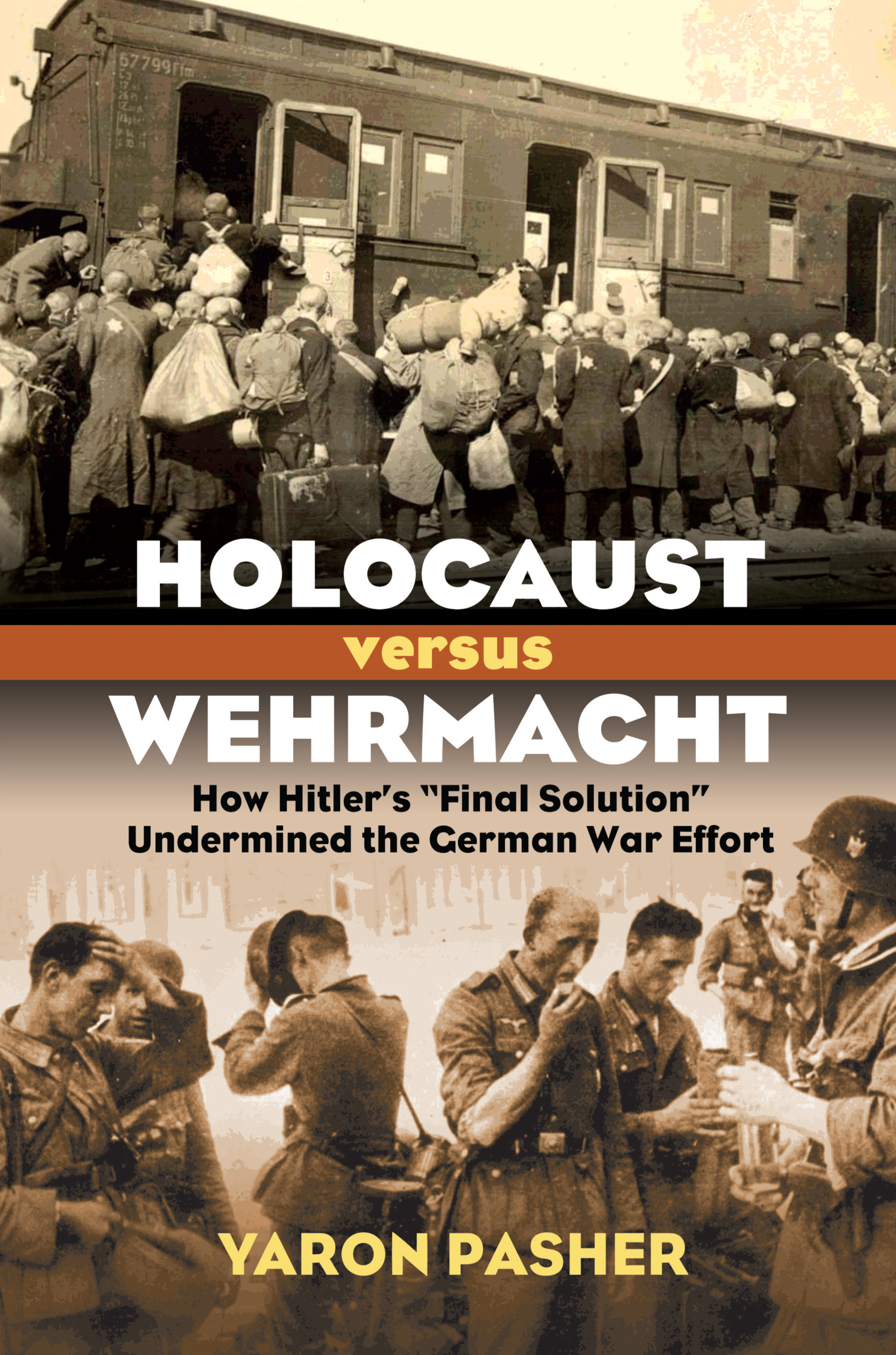 Holocaust versus Wehrmacht  how Hitlers Final Solution