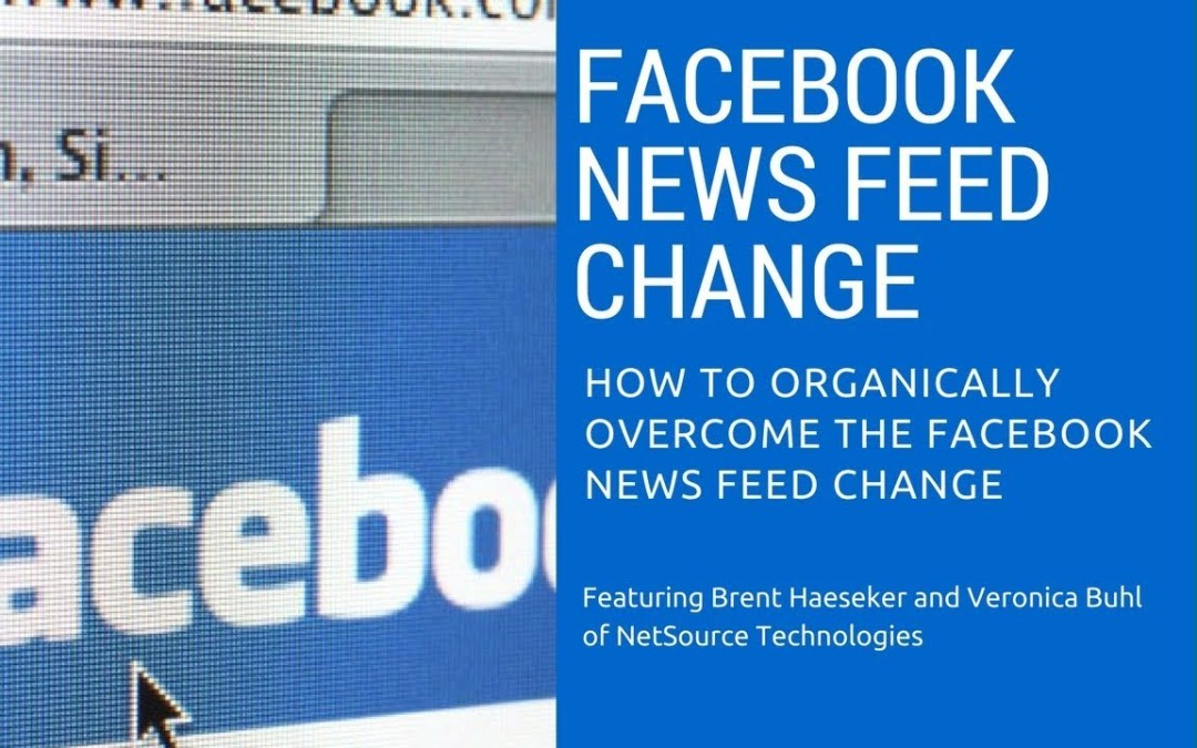 Video Series: Facebook News Feed Changes – How to Overcome It