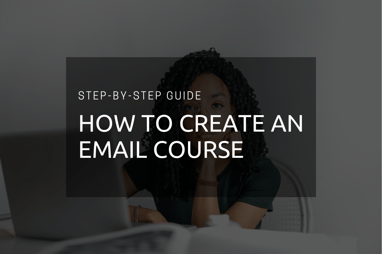 How to Create an Email Course