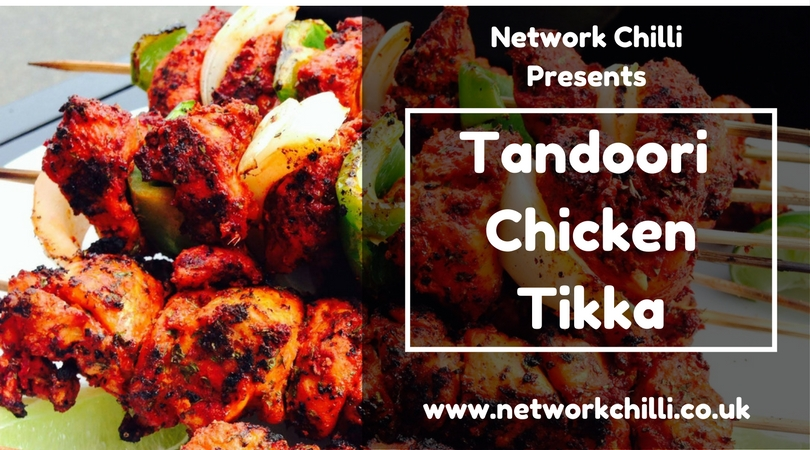 Tandoori Chicken Tikka Network Chilli