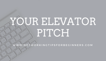 Elevator Pitch: How to be more memorable | Networking Tips