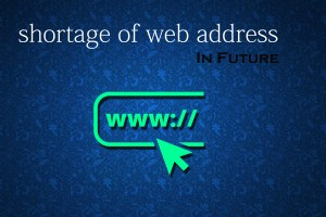 shortage of web-address in near future