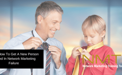3 of 4 How To Get A New Person Started In Network Marketing Failure