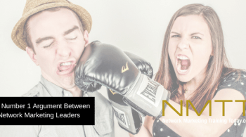 The Number 1 Argument Between Network Marketing Leaders