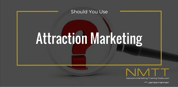 Should You Use Attraction Marketing?