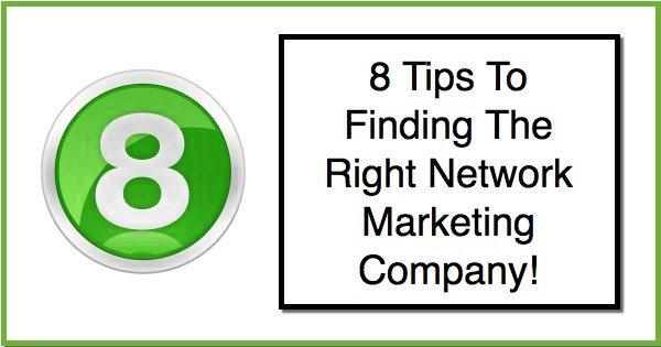 8 Tips: What to look for in a Network Marketing Company