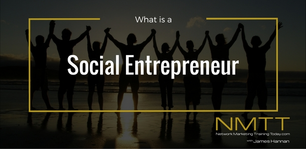 Being A Social Entrepreneur Is The Network Marketing Industries Greatest Solution