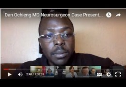 Dan Ochieng MD, Neurosurgeon from South Africa, presents 3 Cases