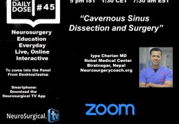 Daily Dose of Neurosurgery Education #45: May 7, 2020 with Iype Cherian Presenting at 5 pm IST
