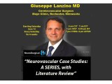 June 12, 6 am CST, Dr. Guiseppe Lanzino's of Mayo Clinic starts a Neurovascular Case Studies Series with Literature Review