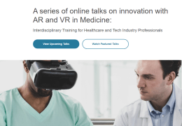 A Series of Talks on Innovation with AR and VR in Medicine