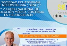 """Grabado, 6 Augusto, 2021 DE ECUADOR: Luis Borba MD presenta """"Cirugia del Seno Cavernoso en el era de Radiocirugia"""""""