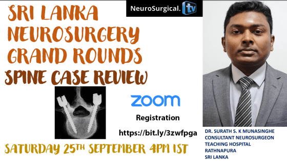 """Saturday, 4 pm IST, Sri Lanka Grand Rounds, with Dr. Surath Munasingh of Sri Lanka presenting """"A Spine Case Review"""""""