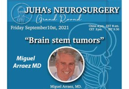 """NOW,  LIVE………Juha's Neurosurgery Grand Rounds with Michael Arraez MD of Spain presenting """"Brain Stem Tumors"""""""