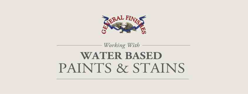 general finishes paint workshop working with waterbased paints and stains