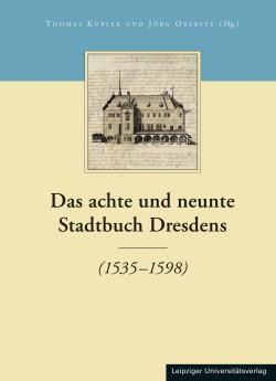 Stadtbuch: Das achte und neunte Stadtbuch Dresdens. Leipziger Universitätsverlag 2015.