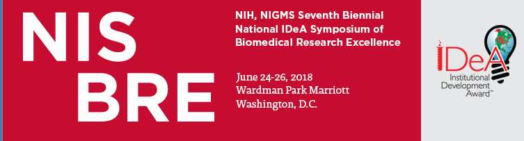 NIH, NIGMS Seventh Biennial National IDeA Symposium of Biomedical Research Excellence