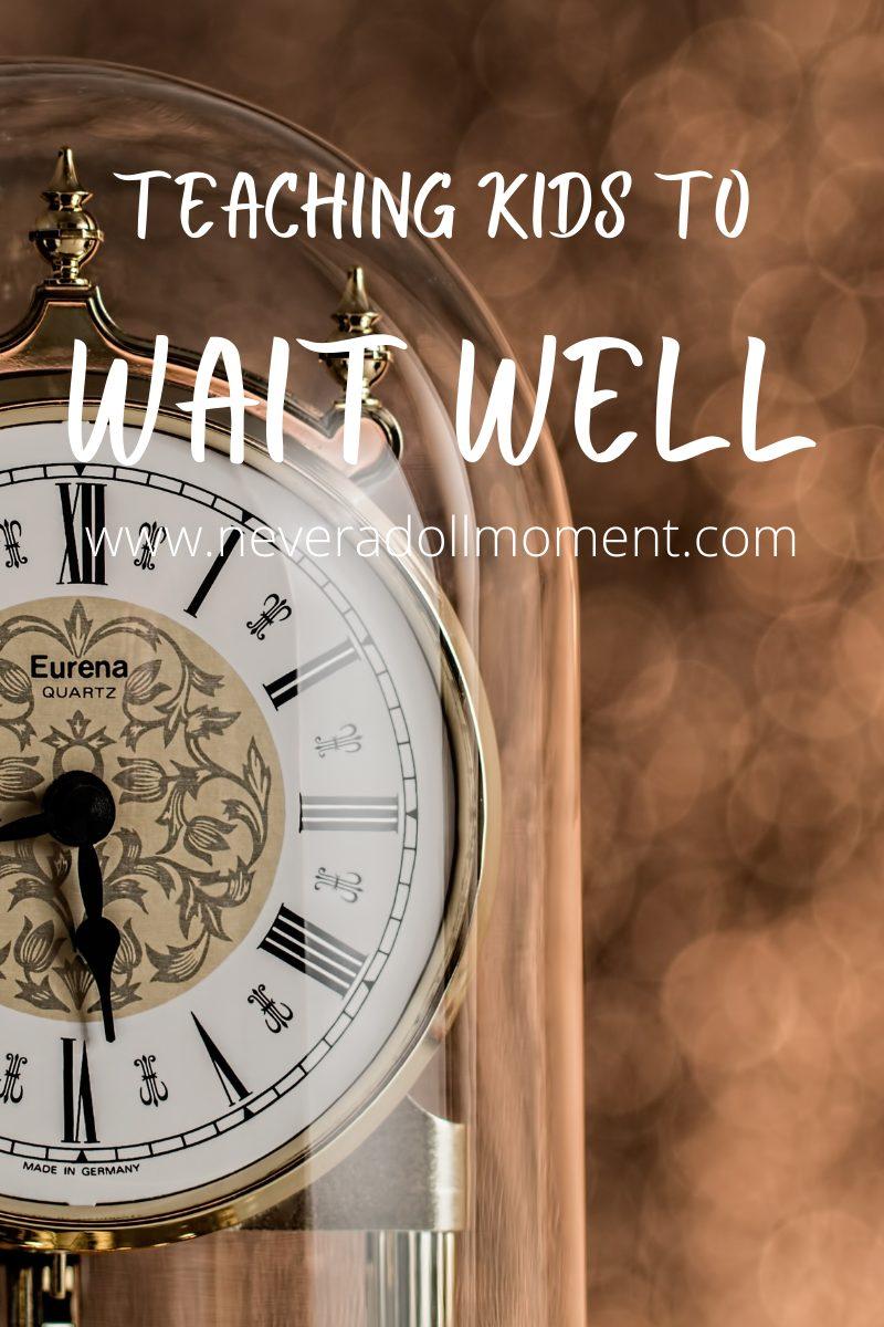 Teaching Kids to Wait Well
