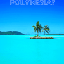 What S It Like To Travel In French Polynesia