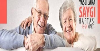 18-24 Mart Yaşlılara Saygı Haftası