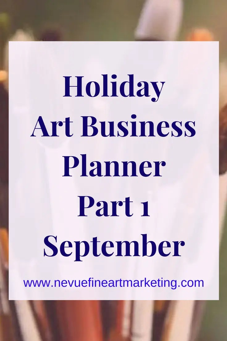 Holiday Art Business Planner Part 1 September. Discover how to get organized now.