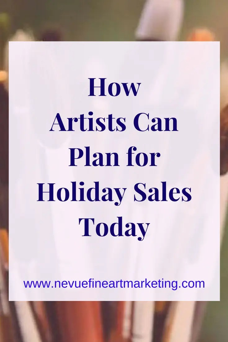 How Artists Can Plan for Holiday Sales Today. Be more successful this holiday season and sell more art.