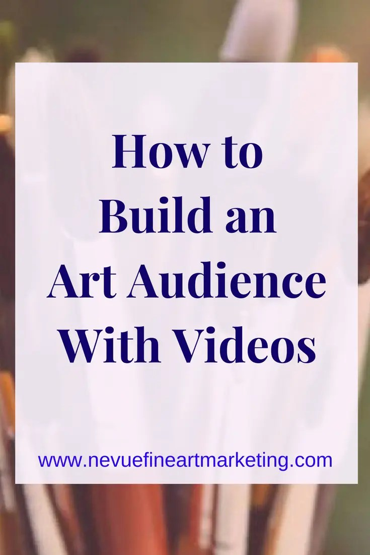 How to Build an Art Audience with Videos