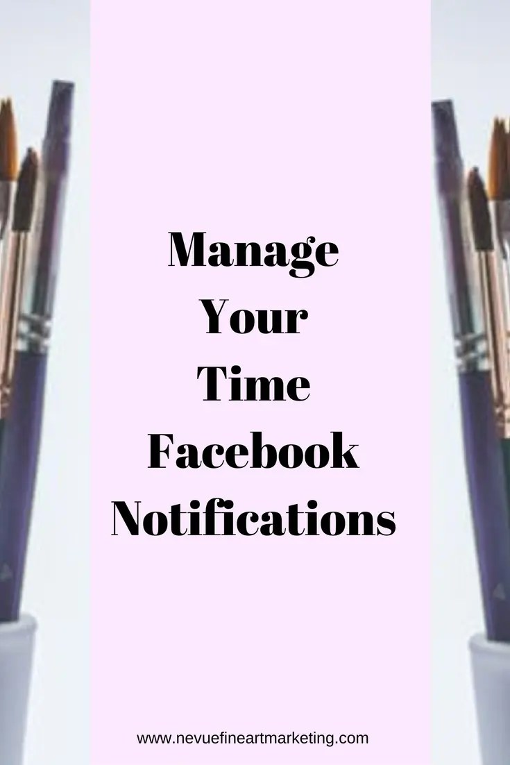 Are you finding that social media is taking up too much of your time? Are you interested in making the most of your time with your social media marketing? In this post, you will discover how to manage your Facebook notifications so you can spend more time creating art.