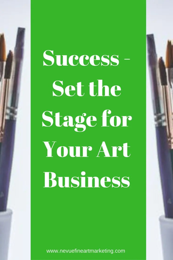 What does success mean to you?To be successful selling art you need to set the stage for your art business and build a solid foundation.