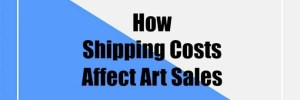 How Shipping Costs Affect Art Sales