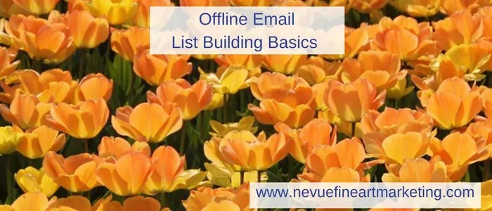 Email List Building Basics - Nevue Fine Art Marketing