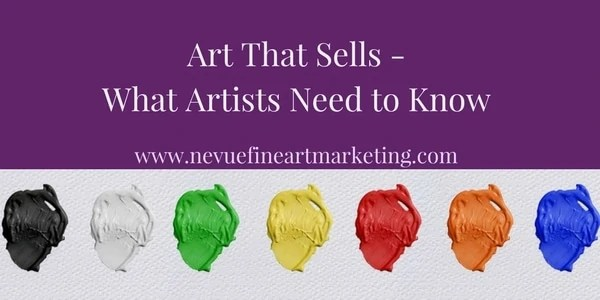 Art That Sells What Artists Need To Know