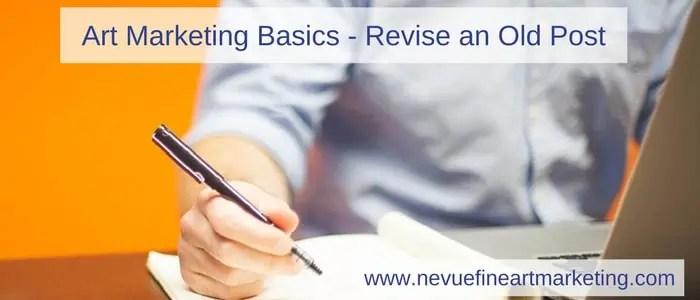 Art Marketing Basics - Revise an Old Post - Nevue Fine Art Marketing