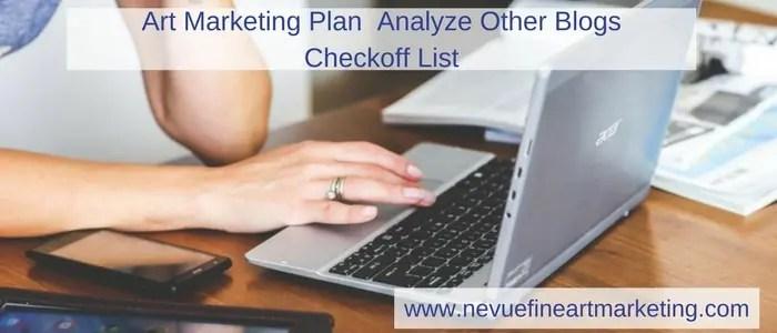 Art Marketing Plan Analyze Other Blogs Checkoff List - Nevue Fine Art Martketing