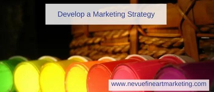 What is an Art Marketing Plan - Nevue Fine Art Marketing - Developingan art marketing plan