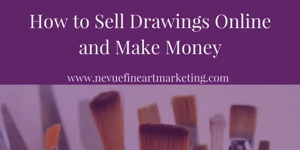 How to sell drawings online and make money nevue fine for How to sell a painting online