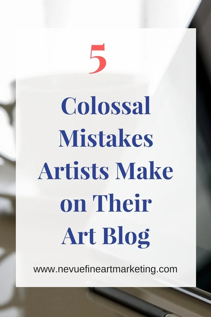 Are you making these same Mistakes Artists Make on Their Art Blog? Fix these areas and watch your traffic climb.