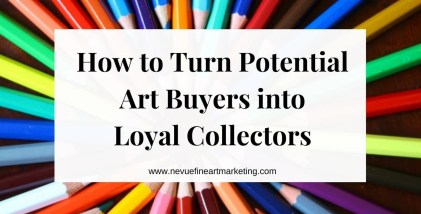 How to Turn Potential Art Buyers into Loyal Collectors
