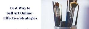 Best Way to Sell Art Online – Effective Strategies