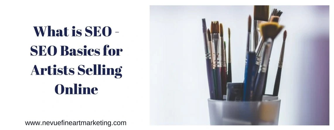 What is SEO – SEO Basics for Artists Selling Online