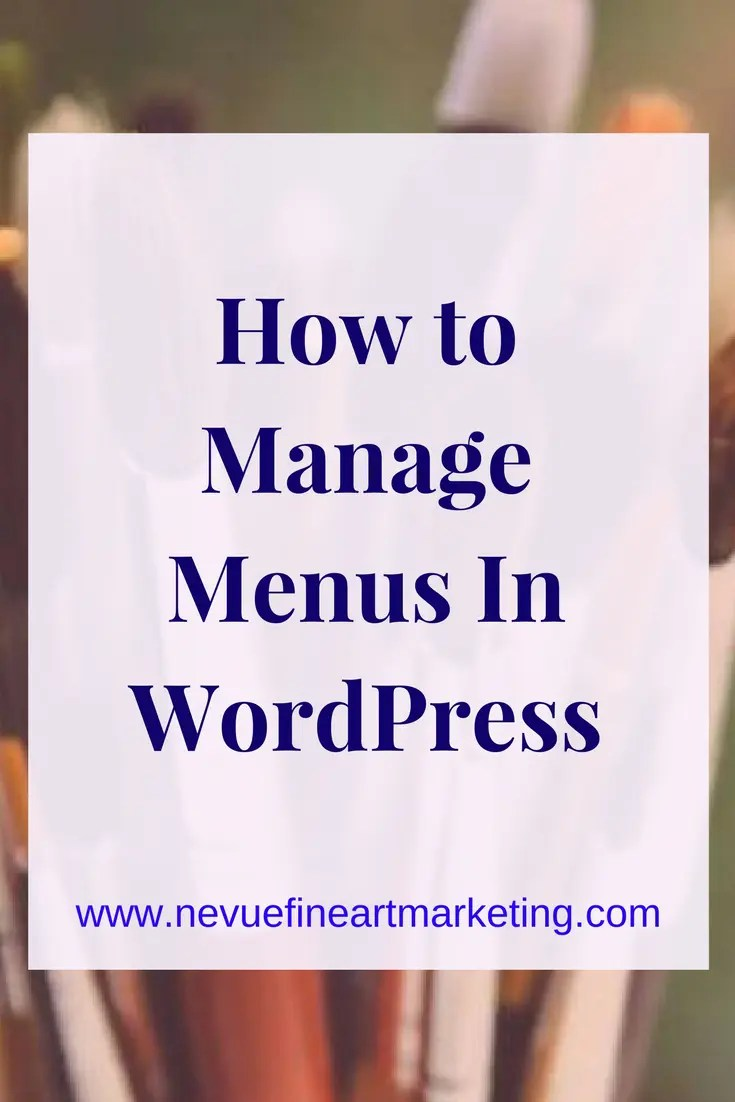 How to Manage Menus in WordPress. Create a professional homepage for your artist blog.