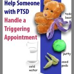 21 Ways to Help Someone with PTSD Handle a Triggering Appointment