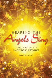 Peter Sterling's book:  Hearing the Angels Sing: A True Story of Angelic Assistance