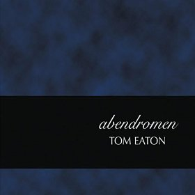Abendromen by Tom Eaton