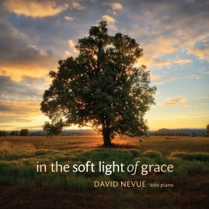 Album Review In the Soft Light of Grace by David Nevue