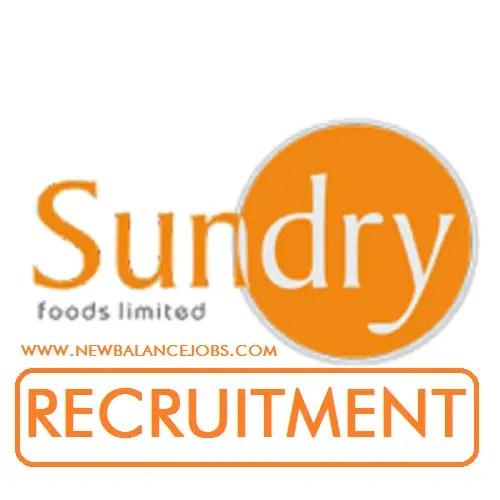 Sundry Foods Recruitment