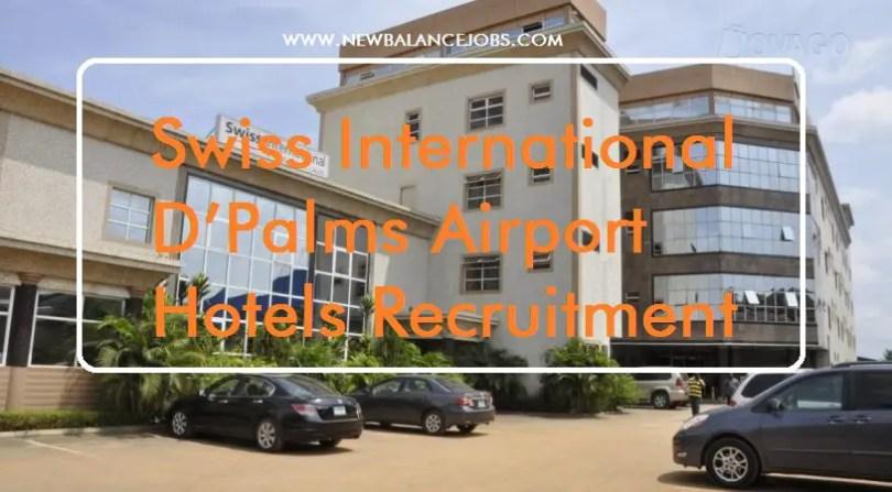Swiss International D'Palms Airport Hotels Recruitment 2020
