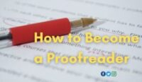 How to Become a Proofreader: Qualifications, Education, and Salary